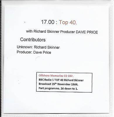 CD 337. BBC Radio 1. Richard Skinner TOP40 25/11/1984 ?.PART PROGRAMME 26 TO 1.