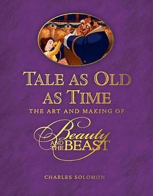 Tale as Old as Time The Art and Making of Beauty and the Beast 9781484758373