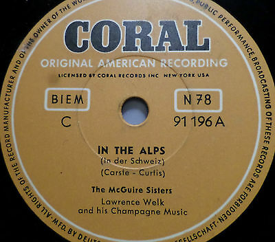 """THE McGUIRE SISTERS """"Weary Blues / In The Alps"""" Coral 78rpm 10"""""""