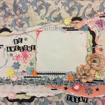 12 X 12 Handmade Scrapbook Page Be Awesome Today Layout