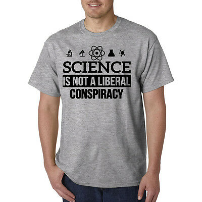 ea2b4716 Science Is NOT a LIBERAL CONSPIRACY T-Shirt - GLOBAL WARMING EPA Anti-Trump