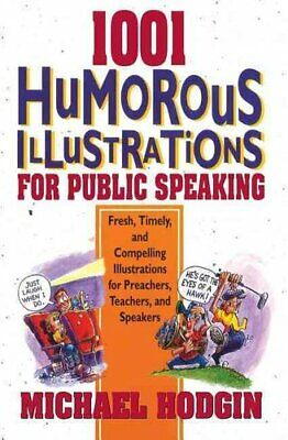 1001 Humorous Illustrations for Public Speaking Fresh, Timely a... 9780310473916