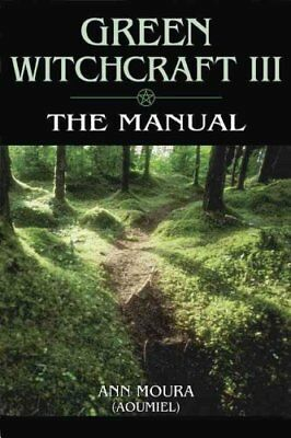 Green Witchcraft: The Manual v.3 by Ann Moura 9781567186888 (Paperback, 2000)