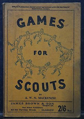 Games For Scouts by A. W. N. MacKenzie - Published 1926