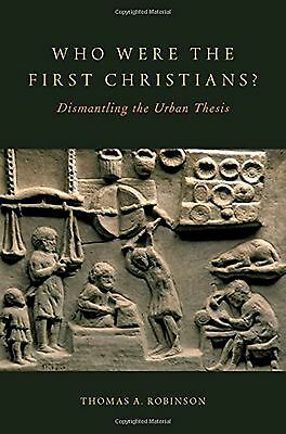 Who Were the First Christians?: Dismantling the Urban Thesis