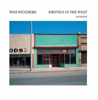 Wim Wenders: Written in the West, Revisited by Alain Bergala 9781938922848