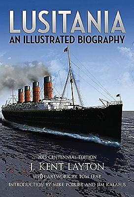 Lusitania: An Illustrated Biography