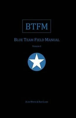 Blue Team Field Manual (Btfm) by Alan J White 9781541016361 (Paperback, 2017)