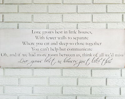 Love Grows Best In Little Houses Tiny House Sign Small House