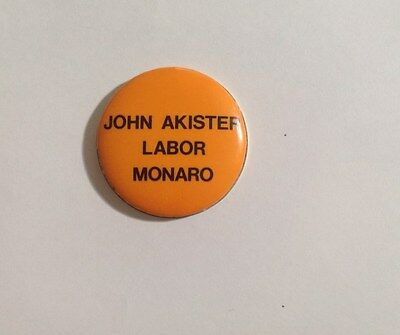 Australian Political badge from 1970's or 80's - JOHN AKISTER LABOR MONARO