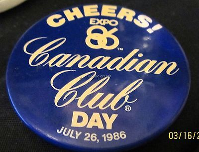 EXPO 86 CANADIAN CLUB DAY JULY 26,1986 LARGE Button PIN Near Mint