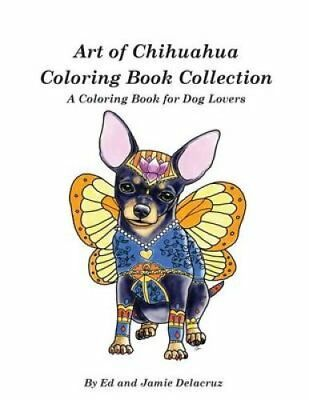Art of Chihuahua Coloring Book Sammlung Coloring Book für Hund 9781539021292