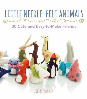 Wenig Nadelfilz- Tiere 30 I'm Cute Easy-To-Make Freunde 9780062300812
