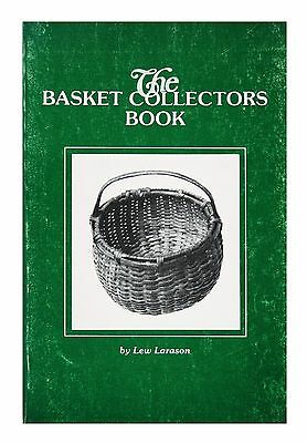 The Basket Collectors Book (Softcover 1980) by Lew Larason