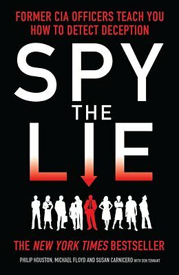 Spy the Lie Former CIA Officers Teach You How to Detect Deception 9781848315921