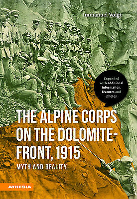 """NEW: """"The Alpine Corps on the Dolomite-Front, 1915"""" Alpenkorps WW1 take a LOOK!"""