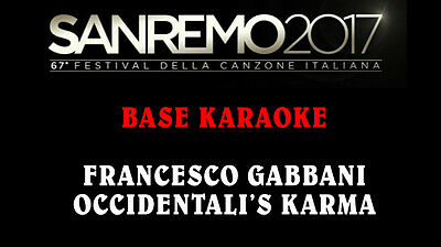 BASE midi KARAOKE: FRANCESCO GABBANI - OCCIDENTALI'S KARMA - SANREMO 2017