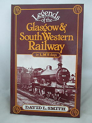 LEGENDS OF THE GLASGOW & SOUTH WESTERN RAILWAY IN LMS DAYS ~ Smith