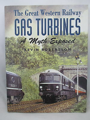 The Great Western Railway Gas Turbines - A Myth Exposed
