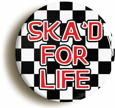 SKA'D FOR LIFE BADGE BUTTON PIN (Size is 1inch/25mm diameter) SKA MOD 1970s