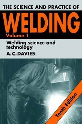 The Science and Practice of Welding: Welding Science and Techno... 9780521435659