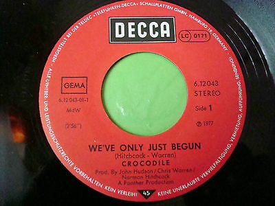 """7"" Crocodile - We´ve Only Just Begun"