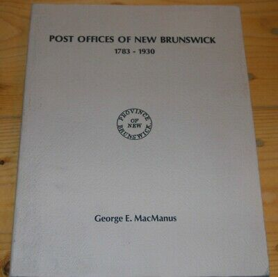 Weeda Literature Post office of New Brunswick 1783-1930 by MacManus, 200 pages