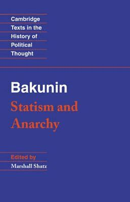 Bakunin: Statism and Anarchy by Mikhail Bakunin 9780521369732 (Paperback, 1990)