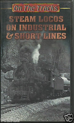 VHS Steam Video - Steam Locos on Industrial & Short Lines - filmed in the USA