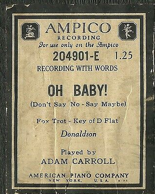 Oh Baby!, played by Adam Carroll, Ampico 204901-E Piano Roll Original