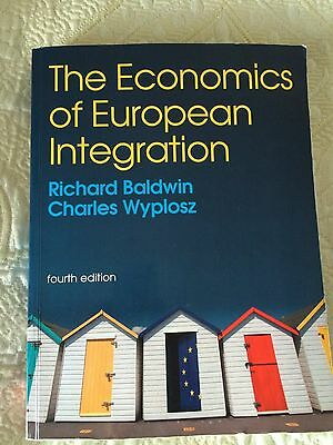 The Economics of European Integration. Fourth Edition. By Richard Baldwin