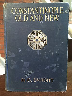 CONSTANTINOPLE OLD AND NEW~1st Edition~1915~HG Dwight~Illustrated~TURKEY