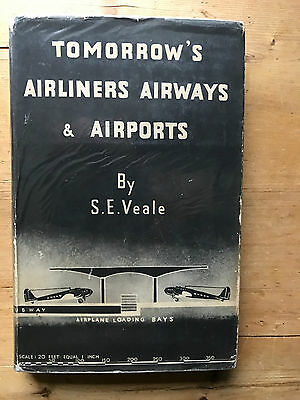 Tomorrow's Airliners Airways & Airports S.E. Veale 1945 337 pages