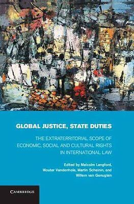 Global Justice, State Duties The Extraterritorial Scope of Econ... 9781107012776