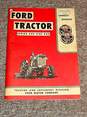 Vintage Ford Tractor Series 600 & 800 Owner's Manual 1957 Take a LOOK !!!!!!!!!!