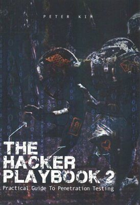 The Hacker Playbook 2: Practical Guide to Penetration Testing by Peter Kim...