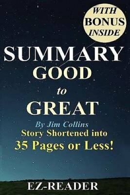 Summary - Good to Great By Jim Collins -- Book Shortened Into 3... 9781533611932