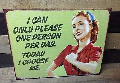 CAN ONLY PLEASE ONE  Funny Sayings Sign Tin Vintage Garage Bar Decor Old Rustic