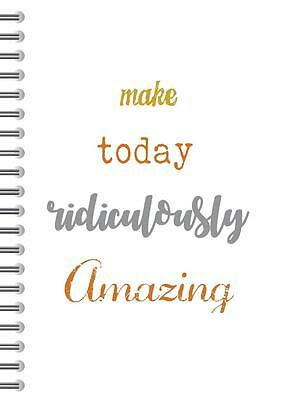 Make today amazing, motivational quote A5 size, 2017 Diary, Spiral Bound,