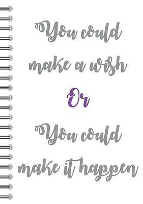 You could make a wish, motivational quote A5 size, 2017 Diary, Spiral Bound,