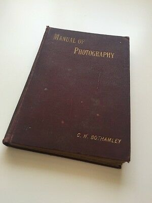 The Ilford Manual of Photography - C.H. Bothamley Circa.1900