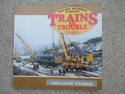 TRAINS IN TROUBLE Vol. 3 ~ Hoole. RAILWAY ACCIDENTS