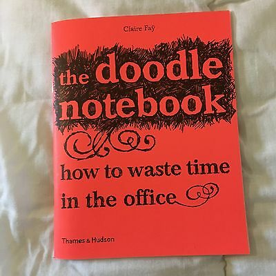 The Doodle Notebook: How to Waste Time in the Office, Claire Faÿ - Great gift!