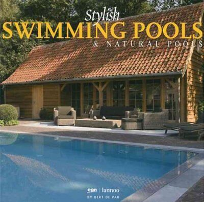 Stylish Swimming Pools And Natural Pools by Bert de Pau 9789020983647