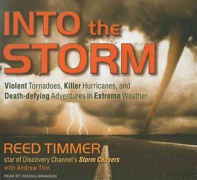 Into the Storm Violent Tornadoes, Killer Hurricanes, and Death-... 9781400147892