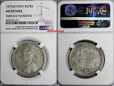 India-British Victoria Silver 1876 (B) Rupee NGC AU Details Last Date  KM# 473.2