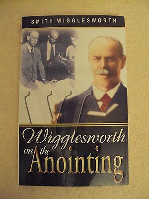 Wigglesworth on the Anointing ~ Smith Wigglesworth ~ 2000 ~Paperback ~ New