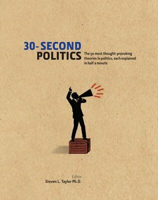 30-Second Politics The 50 Most Thought-provoking Theories in Po... 9781848314030