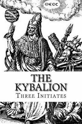 The Kybalion A Study of the Hermetic Philosophy of Ancient Egyp... 9781542489423