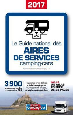 Le Guide National des Aires de Services Camping-cars 2017 - Guide neuf